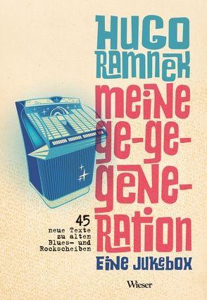 Meine Ge-Ge-Generation von Ramnek,  Hugo