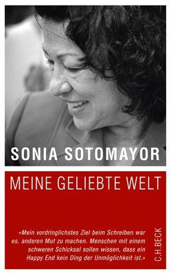 Meine geliebte Welt von Hermstein,  Rudolf, Roth,  Sabine, Sotomayor,  Sonia