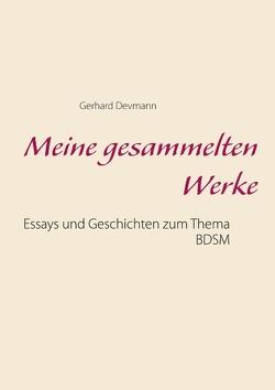 Meine gesammelten Werke von Devmann,  Gerhard