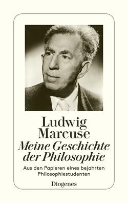 Meine Geschichte der Philosophie von Marcuse,  Ludwig