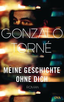 Meine Geschichte ohne dich von Strien-Bourmer,  Petra, Torné,  Gonzalo
