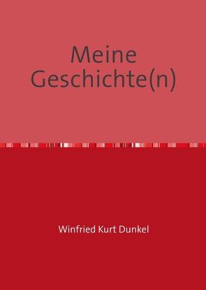 Meine Geschichte(n) von Dunkel,  Winfried Kurt