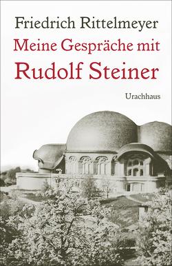 Meine Gespräche mit Rudolf Steiner von Behr,  Vicke von, Gädeke,  Wolfgang, Rittelmeyer,  Friedrich