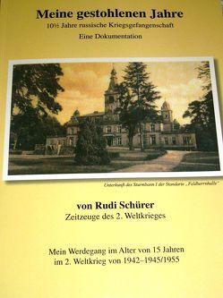 Meine gestohlenen Jahre /Eine Dokumentation von Schürer,  Rudi