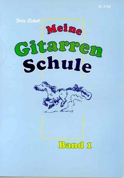 Meine Gitarrenschule / Meine Gitarrenschule – Band 1 von Donoghue,  Evelyn, Kretzmann,  Imke, Schell,  Felix