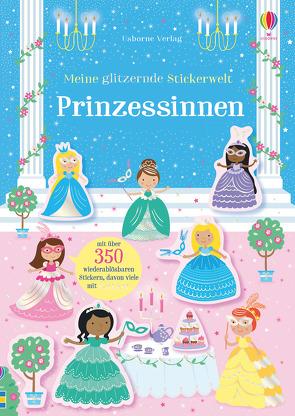 Meine glitzernde Stickerwelt: Prinzessinnen von Baggott,  Stella, Ellis,  Lauren, Robson,  Kirsteen
