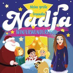 Meine große Freundin Nadja: Winterwunderland von Löwel,  Katharina, Mein große Freundin Nadja, Paul,  Nadja, Wittgruber,  Bernhard
