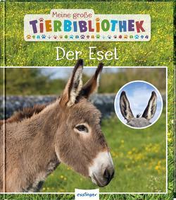 Meine große Tierbibliothek: Der Esel von Gutjahr,  Axel