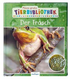 Meine große Tierbibliothek: Der Frosch von Starosta,  Paul