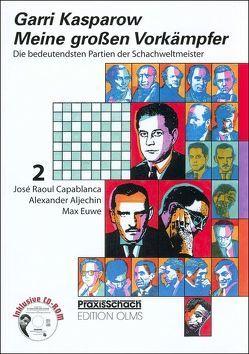 Meine grossen Vorkämpfer. Die bedeutendsten Partien der Schachweltmeister,… von Hager,  Astrid, Kasparow,  Garri, Stolze,  Raymund