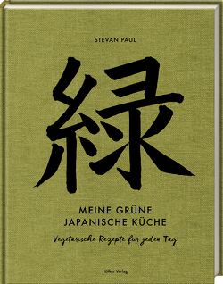 Meine grüne japanische Küche von Paul,  Stevan, Thode,  Andrea