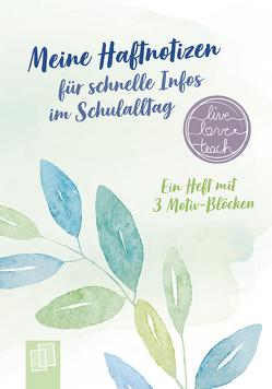 """Meine Haftnotizen für schnelle Infos im Schulalltag """"live – love – teach"""" von Redaktionsteam Verlag an der Ruhr"""