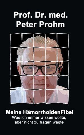 Meine Hämorrhoidenfibel von Prohm,  Peter
