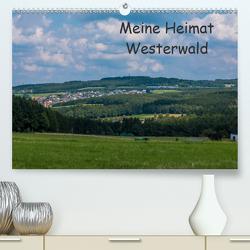 Meine Heimat Westerwald (Premium, hochwertiger DIN A2 Wandkalender 2020, Kunstdruck in Hochglanz) von Bläcker,  Petra