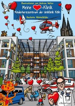 Meine Herz-Klinik: Kinderherzzentrum der Uniklinik Köln von Welter,  Andreas
