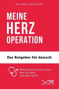 MEINE HERZ-OPERATION von Kindel,  Georg, Wendl,  Karl