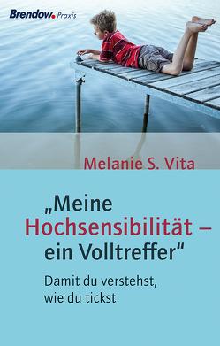 """""""Meine Hochsensibilität – ein Volltreffer"""" von Lichtensteiger,  Stefanie, Vita,  Melanie S."""