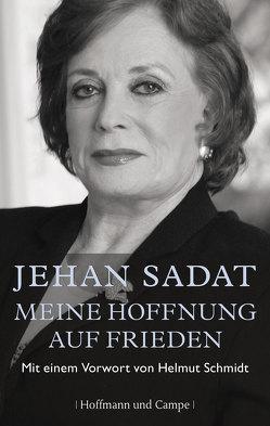 Meine Hoffnung auf Frieden von Sadat,  Jehan, Schermer-Rauwolf,  Gerlinde, Weiss,  Robert A