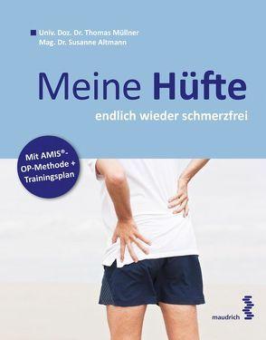 Meine Hüfte von Altmann,  Susanne, Müllner,  Thomas