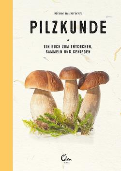 Meine illustrierte Pilzkunde von Janssen,  Gerard, Noort,  Maartje van den