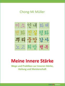 Meine Innere Stärke von Ennsfellner,  Ilse Andrea, Müller,  Chong-Mi