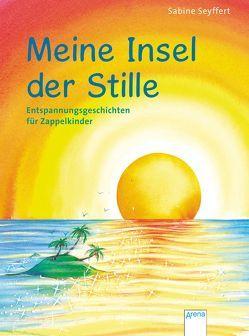 Meine Insel der Stille. Entspannungsgeschichten für Zappelkinder von Seyffert,  Sabine, Spengler,  Friederike