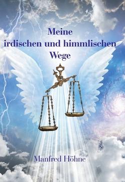 Meine irdischen und himmlischen Wege von Höhne,  Manfred