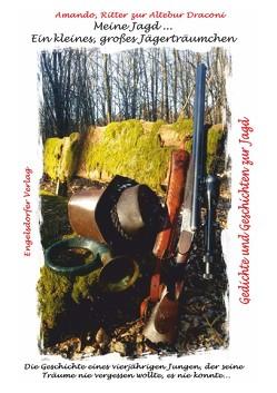 Meine Jagd … ein kleines, großes Jägerträumchen von Ritter zur Altebur Draconi,  Amando