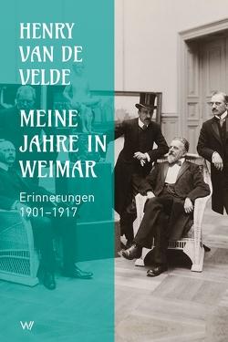Meine Jahre in Weimar von Velde,  Henry van de