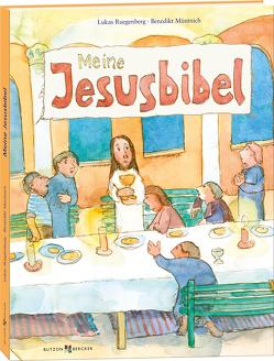 Meine Jesusbibel von Müntnich OSB,  Benedikt, Ruegenberg,  Lukas