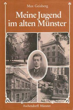 Meine Jugend im alten Münster von Geisberg,  Max, Pieper,  Paul, Steinbicker,  Clemens