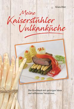 Meine Kaiserstühler Vulkanküche von Dürr,  Klara