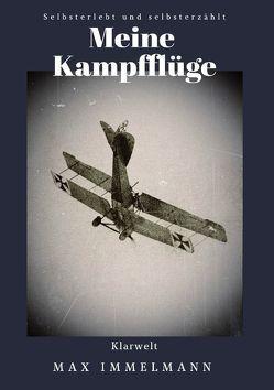 Meine Kampfflüge von Immelmann,  Max