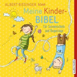 Meine Kinderbibel für Sonnenschein und Regentage von Biesinger,  Albert, Biesinger,  Sarah, Fischer,  Florian, Jablonka,  Christoph, Kalbhenn,  Lea