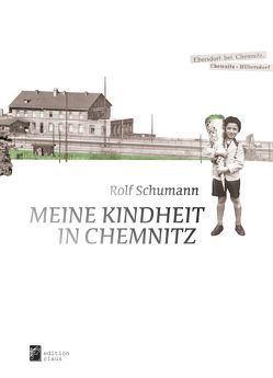 Meine Kindheit in Chemnitz von Schumann,  Rolf