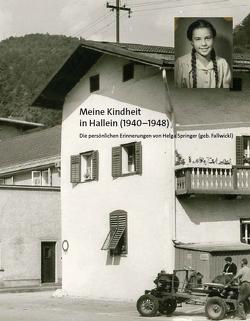 Meine Kindheit in Hallein (1940-1948) von Springer,  Helga, Tober,  Barbara
