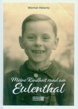 Meine Kindheit rund um Euenthal von Heiertz,  Werner