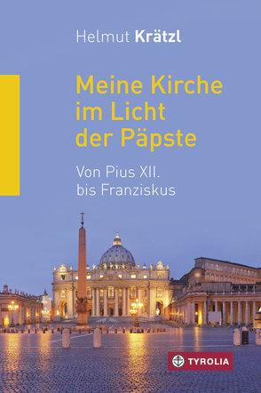 Meine Kirche im Licht der Päpste von Krätzl,  Helmut
