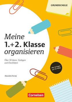 Meine Klasse organisieren – Grundschule / Meine 1./2. Klasse organisieren (4. Auflage) von Ferrary,  Alexandra