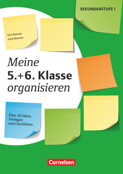 Meine Klasse organisieren – Sekundarstufe I / Meine 5.+ 6. Klasse organisieren von Brenner,  Gerd, Brenner,  Kira