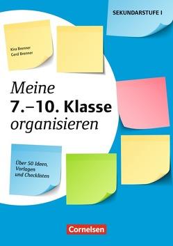 Meine Klasse organisieren – Sekundarstufe I / Meine 7.-10. Klasse organisieren von Brenner,  Gerd, Brenner,  Kira