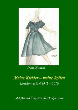 Meine Kleider – meine Rollen von Kuntze,  Irene