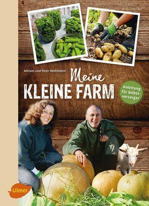Meine kleine Farm von Wohlleben,  Miriam, Wohlleben,  Peter
