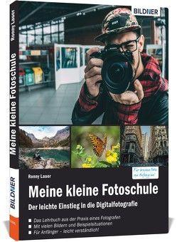 Meine kleine Fotoschule von Bildner,  Christian, Lauer,  Ronny