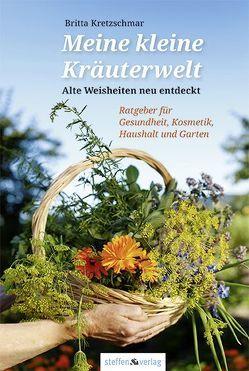 Meine kleine Kräuterwelt von Kretzschmar,  Britta
