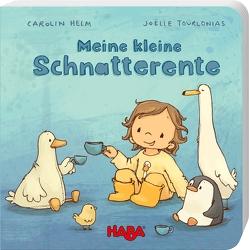 Meine kleine Schnatterente von Helm,  Carolin, Tourlonias,  Joelle