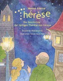 Meine kleine Thérèse von Häusl-Vad,  Sonja, Zuzana,  Holasová