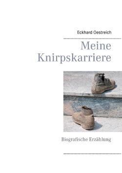 Meine Knirpskarriere von Kuhlmann,  Arite, Oestreich,  Eckhard