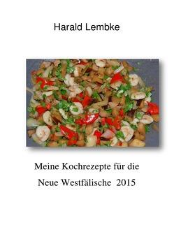 Meine Kochrezepte für die Neue Westälische 2015 von Lembke,  Harald