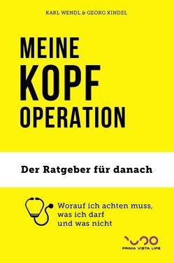 MEINE KOPF-OPERATION von Kindel,  Georg, Wendl,  Karl